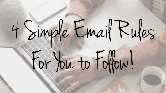 4 Simple Email Rules For You to Follow